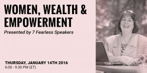 "I was one of ""The Fearless 7"" women who presented during a live web event. Helping women take charge of their financial picture is at the top of my to-do list!"
